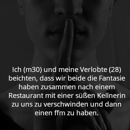 Ich (m30) und meine Verlobte (28) beichten, dass wir beide die Fantasie haben zusammen nach einem Restaurant mit einer süßen Kellnerin zu uns zu verschwinden und dann einen ffm zu haben.