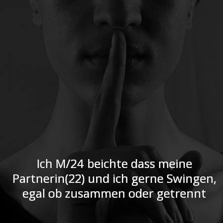 Ich M/24 beichte das meine Partnerin(22) und ich gerne Swingen, egal ob zusammen oder getrennt