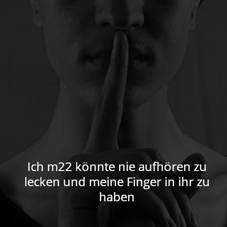 Ich m22 könnte nie aufhören zu lecken und meine Finger in ihr zu haben